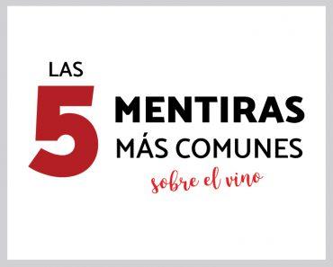 5 mentiras sobre el vino