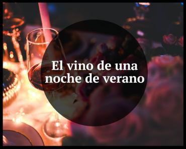 El vino de una noche de verano