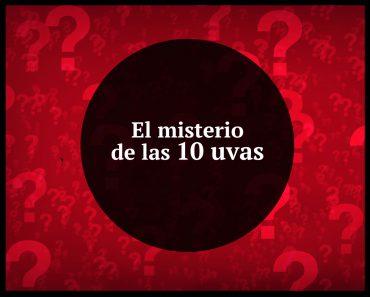 El misterio de las 10 uvas